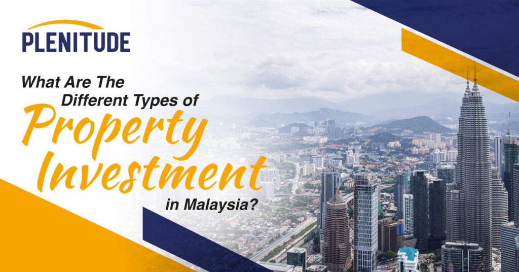 Types of Property Investment in Malaysia