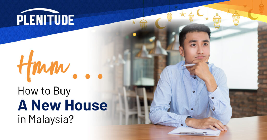 How to Buy a New House in Malaysia